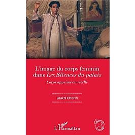 L'image du corps féminin dans Les silences du palais : corps opprimé ou rebelle