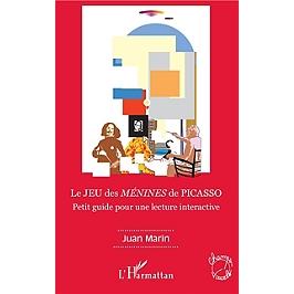 Le jeu des Ménines de Picasso : petit guide pour une lecture interactive