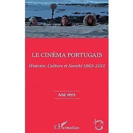 Le cinéma portugais : histoire, culture et société, 1963-2015