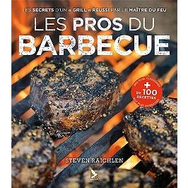 Les pros du barbecue : les secrets d'un grill réussi par le maître du feu