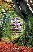 La vie secrète des arbres : ce qu'ils ressentent, comment ils communiquent : un monde inconnu s'ouvre à nous de Peter Wohlleben - Broché