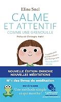 Calme et attentif comme une grenouille : la méditation pour les enfants... avec leurs parents de Eline Snel - Broché