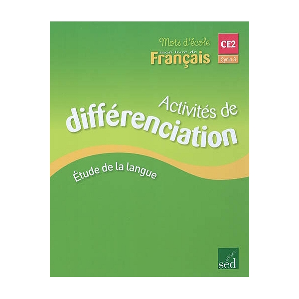 Mon Livre De Francais Cycle 3 Ce2 Activites De Differentiation Etude De La Langue