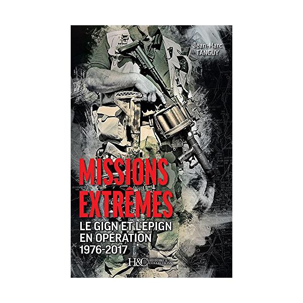 Missions Extremes Le Gign Et L Epign En Operation 1976 2017