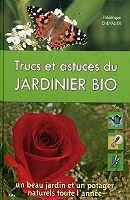 Trucs et astuces du jardinier bio : un beau jardin et un potager naturels  toute l\'année