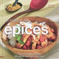 Le Meilleur Des Epices 75 Savoureuses Recettes De Cuisine Aux