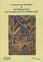 la-decouverte-du-sahara-et-de-lafrique-noire-par-les-explorateurs-du-xixeme-siecle