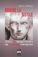 rendre-la-justice-des-flics-et-des-magistrats-du-grand-est-temoignent