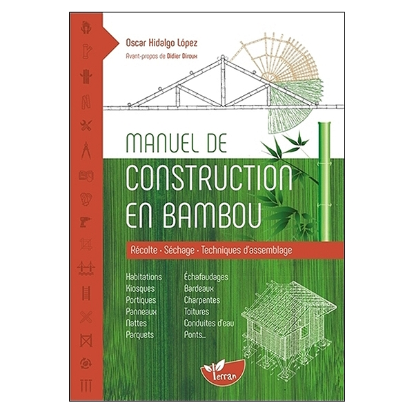 Manuel De Construction En Bambou Récolte Séchage Techniques Dassemblage