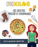 Croq'kilos : mes recettes minceur et gourmandes : les classiques revisités - Broché