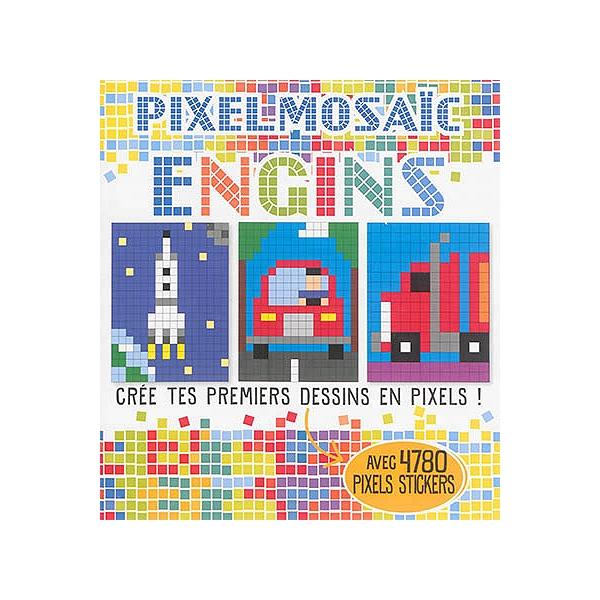 Pixelmosaïc Engins Crée Tes Premiers Dessins En Pixels Avec 4780 Pixels Stickers