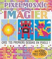 Pixelmosaïc Imagier Crée Tes Premiers Dessins En Pixels Avec 4780 Pixels Stickers