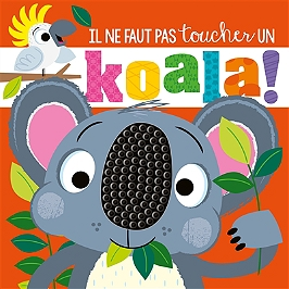 Il ne faut pas toucher un koala !