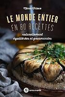 le-monde-entier-en-80-recettes-naturellement-equilibrees-et-gourmandes