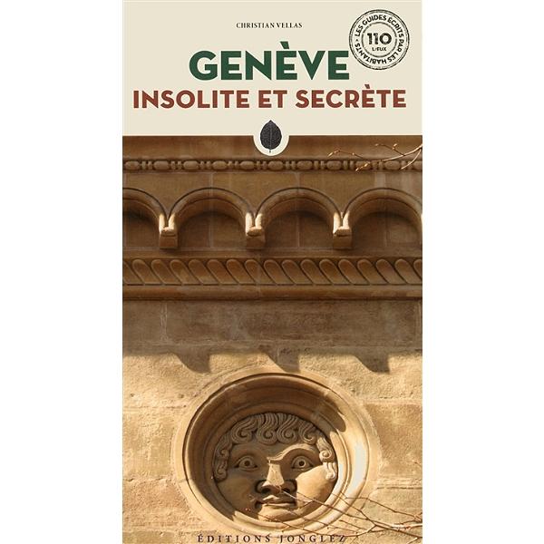 Genève Insolite Et Secrète Christian Vellas 9782361952402
