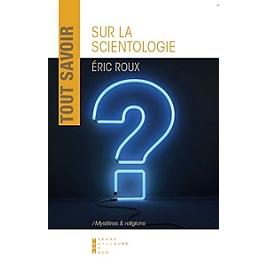 Tout savoir sur la scientologie : essai