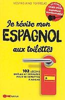 je-revise-mon-espagnol-aux-toilettes-102-lecons-droles-et-decalees-pour-se-remettre-a-niveau