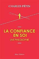 La confiance en soi, une philosophie de Charles Pépin - Broché