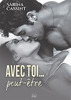 Avec toi... peut-être de Sarina Cassint - Broché