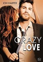 Crazy love de Joh Harper - Broché