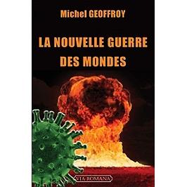 La nouvelle guerre des mondes : la quatrième guerre mondiale a commencé -  Michel Geoffroy - 9782372711586 - Espace Culturel E.Leclerc