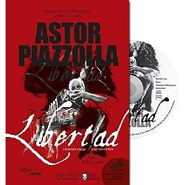 Astor Piazzolla : libertad : l'étonnant voyage d'un homme libre