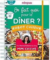 On fait quoi pour le dîner ? : robot-cuiseur, nouvelles recettes ! 2020-2021 : de septembre 2020 à août 2021 de Marine Rolland - Spirale