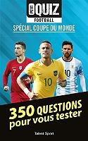 Petit quiz football : spécial Coupe du monde : 350 questions pour vous tester - Broché