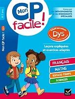 mon-cp-facile-6-7-ans-adapte-aux-enfants-dys-ou-en-premieres-difficultes-dapprentissage-lecons-expliquees-et-exercices-adaptes