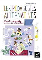 les-pedagogies-alternatives-mieux-les-comprendre-pour-en-retirer-le-meilleur