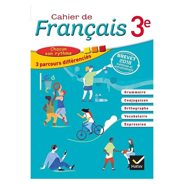 Cahier De Francais 3e Chacun Son Rythme 3 Parcours Differencies Brevet 2018 Methode Et Entrainement
