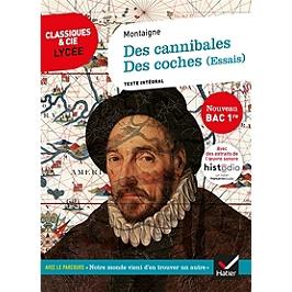 Des cannibales (1580)   Des coches (1588) (essais) : texte intégral suivi d'un dossier nouveau bac