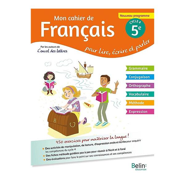 Mon Cahier De Francais Pour Lire Ecrire Et Parler 5e Cycle 4 Nouveau Programme