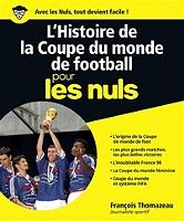 L'histoire de la Coupe du monde de football pour les nuls de François Thomazeau - Broché