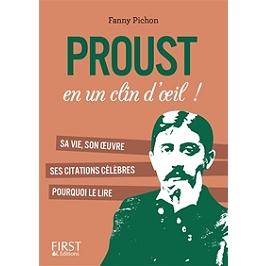 Proust en un clin d'oeil ! : l'histoire de sa vie, ses plus beaux textes, pourquoi le lire