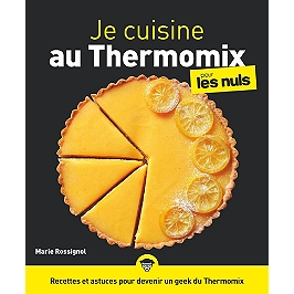 Je cuisine au Thermomix pour les nuls
