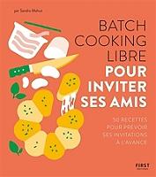 batch-cooking-libre-pour-inviter-ses-amis-50-recettes-pour-prevoir-ses-invitations-a-lavance