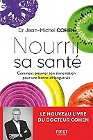 Nourrir sa santé : comment orienter son alimentation pour une bonne et longue vie de Jean-Michel Cohen - Broché