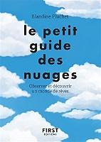 Le petit guide des nuages : observer et découvrir un monde de rêves de Blandine Pluchet - Broché