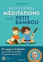 mes-premieres-meditations-avec-petit-bambou-un-voyage-en-12-episodes-pour-initier-les-enfants-a-la-pleine-conscience