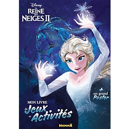 La reine des neiges 2 : mon livre de jeux et activités