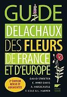 Guide Delachaux des fleurs de France et d'Europe de David Streeter - Broché