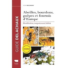 Abeilles, bourdons, guêpes et fourmis d'Europe : identification, comportement, habitat