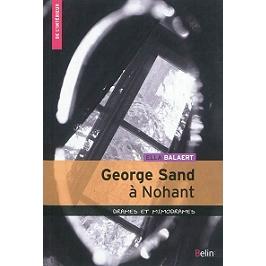 George Sand à Nohant : drames et mimodrames