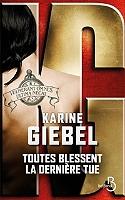 Toutes blessent, la dernière tue : vulnerant omnes, ultima necat de Karine Giebel - Broché