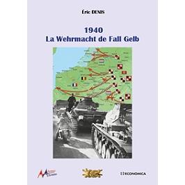 1940 : la Wehrmacht de Fall Gelb