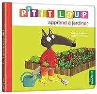 P'tit Loup apprend à jardiner de Orianne Lallemand - Cartonné