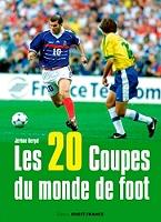Les 20 Coupes du monde de football de Jérôme Bergot - Broché