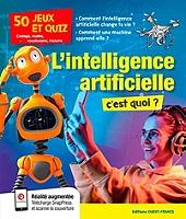 lintelligence-artificielle-cest-quoi-50-jeux-et-quiz-codage-maths-vocabulaire-histoire