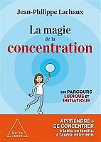 la-magie-de-la-concentration-un-parcours-ludique-et-initiatique-apprendre-a-se-concentrer-a-table-en-famille-a-lapero-entre-amis